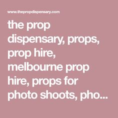 the prop dispensary, props, prop hire, melbourne prop hire, props for photo shoots, photo shoot props, prop styling, prop stylist, food styling, food stylist, propping, editorial, advertising.
