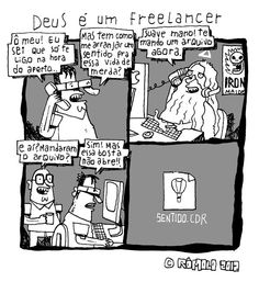Deus é freelancer e usa corel =)
