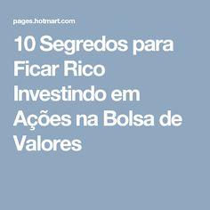 10 Segredos para Ficar Rico Investindo em Ações na Bolsa de Valores