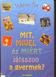 Marci fejlesztő és kreatív oldala: Mit, mivel és miért játszon a gyermek Kindergarten, Photo And Video, School, Books, Jewellery, Libros, Jewels, Book, Schmuck