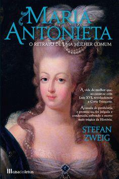 Casada aos catorze anos com o herdeiro da Coroa francesa, o futuro Luís XVI, Maria Antonieta mostrou-se desde o início inconsequente e despreparada para Luís Xvi, Stefan Zweig, World Of Books, Nonfiction, Learning, Movie Posters, Movies, Fiction Books, Book Lists