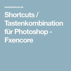 Shortcuts / Tastenkombination für Photoshop - Fxencore