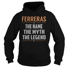 [Popular Tshirt name tags] FERRERAS The Myth Legend Last Name Surname T-Shirt Teeshirt Online Hoodies, Funny Tee Shirts