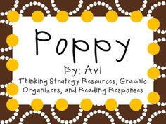 Poppy by Avi: A Complete Novel Study! Reading Workshop, Reading Skills, Poppy Book, Thinking Strategies, Small Book, Character Trait, Reading Response, Author Studies, Graphic Organizers