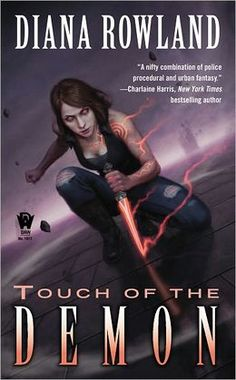 Touch of the Demon  by Diana Rowland  Submit a review and become a Faerytale Magic Reviewer! www.faerytalemagic.com