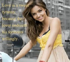 Love is a sweet tyranny | Zquotes