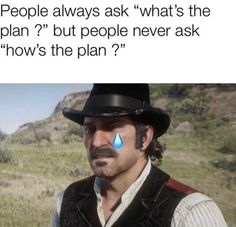 He has a plan 😂 Red Dead Redemption 1, Read Dead, Rdr 2, Tv Show Games, Dead Memes, Gaming Memes, Funny Games, Gta, I Laughed