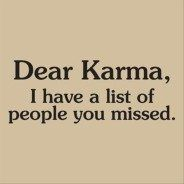 "They say ""KARMA""is a BITCH. Yet waiting for KARMA to come is a BITCH. Sure takes a long' time for it to get to the ones who soo deserve it! Funny Famous Quotes, Funny Images With Quotes, Jokes Quotes, Funny Quotes About Life, Great Quotes, Me Quotes, Inspirational Quotes, Funny Pictures, Golf Quotes"
