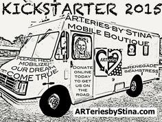 K I C K S T A R T E R – ARTeries by Stina - The vision on wheels. My big heart is into this big time!