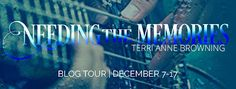 ★ ★ ★ EXCERPT ★ ★ ★  Needing the Memories by Terri Anne Browning-Author Don't you love it that once a book comes to an end, you get a little bit more? That's what this novella is, more Lana and Drake!