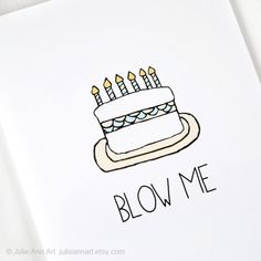 Funny Birthday Card. Blow Me. Folded Blank Greeting by JulieAnnArt, $4.00