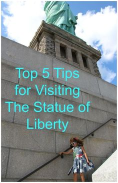Top 5 Tips for Visiting the Statue of Liberty - Globetrotting Mommy. The Statue of Liberty, Travel, New York City, Tourist Monuments, NYC with kids, Travel Tips