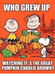 Yep I'm 25 and watched it multiple times growing up 1970s Childhood, My Childhood Memories, Great Memories, Great Pumpkin Charlie Brown, Charlie Brown And Snoopy, Die Peanuts, Peanuts Gang, Back In My Day, Old Tv Shows