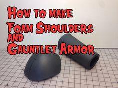 How to Make Foam Shoulder & Gaulet Armor, Tutorial.