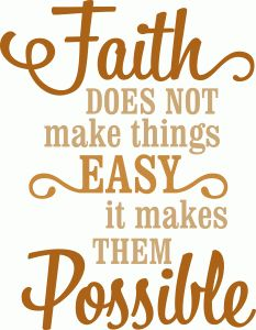 Silhouette Online Store - View Design #52841: 'faith makes things possible ' vinyl phrase