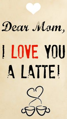 Love Mom a Latte! Free Printable for gift for Mom! http://www.supercouponlady.com/2014/05/free-mothers-day-printable-gift-tags.html/