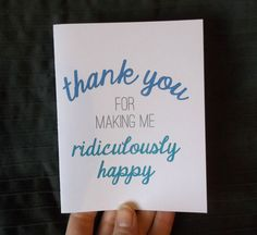 Thank you for making me ridiculously happy - in blue or gray, note card for Valentines, men, husbands, wife, girlfriend, boyfriend, friend
