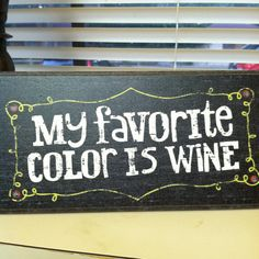 Yes... wine is a color.. it is anything I want it to be :)