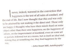 John Stuart Mill on happiness and goal vs process orientation.  From Obliquity, by John Kay