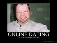 Online Dating...You NEVER know what you're going to get!!!