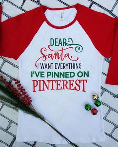 Santa listens to big girls and little girls alike, but as we get older our Christmas wish lists get a little more digital. Pinterest has quickly taken over handwriting our Christmas gift lists and has become the official adult wish list for holiday gift giving. This playful and funny Christmas shirt reminds Santa (and your friends and family) that the secret gift you've been wanting is only a few clicks away. The purchase of this listing is for one funny holiday shirt with the following…
