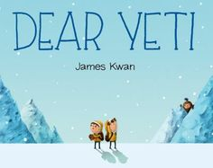 """""""Dear Yeti"""", by James Kwan - Two young hikers set out to look for Yeti one day, and with the help of a bird friend, they trek further and further into the woods, sending letters to coax the shy creature out of hiding. New Children's Books, Books To Read, Books 2016, Cute Stories, Make New Friends, Bedtime Stories, Little Books, Book Publishing, Childrens Books"""