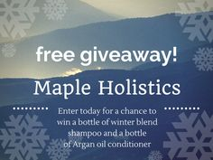 Current Giveaways — Phil and Mama, win a free bottle of winter blend shampoo and argan oil conditioner from Maple Holistics!