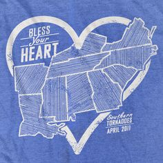 Bless your Heart (of Dixie) shirt for Southern Tornado Relief. @Manda Paige