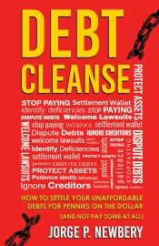 Buy Debt Cleanse: How To Settle Your Unaffordable Debts For Pennies On The Dollar (And Not Pay Some At All) by Jorge P. Newbery and Read this Book on Kobo's Free Apps. Discover Kobo's Vast Collection of Ebooks and Audiobooks Today - Over 4 Million Titles! Free Books, Good Books, Books To Read, Online Book Club, Books Online, Book Club Books, Book Lists, Patience, Ignorant
