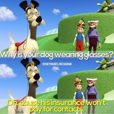 I laugh the entire way through Meet the Robinsons every time!