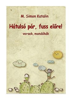 Issuu is a digital publishing platform that makes it simple to publish magazines, catalogs, newspapers, books, and more online. Easily share your publications and get them in front of Issuu's millions of monthly readers. Title: HÁTULSÓ PÁR, FUSS ELŐRE!, Author: Katalin Magerusan, Name: HÁTULSÓ PÁR, FUSS ELŐRE!, Length: 36 pages, Page: 1, Published: 2014-05-12 Kindergarten Crafts, Children's Literature, Make It Simple, Study, Author, Teaching, Comics, School, Illustration
