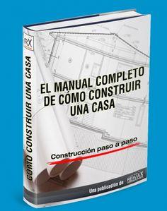 http://www.constructorareivax.com/manual-completo-de-como-construir-una-casa | Manual Completo de Cómo Construir una Casa | Detalle del paso a paso, procesos, materiales, herramientas y actividades