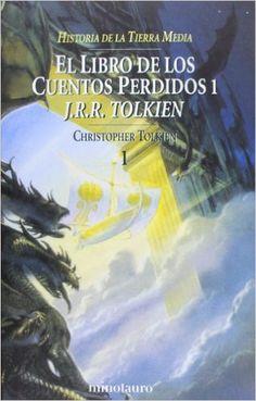 El Libro de Los Cuentos Perdidos I: J. R. R. Tolkien: Amazon.com.mx: Libros