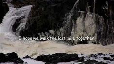 The Singing Cookes  (Lyrics)  I Hope We Walk The Last Mile Together Oh how I wish it were so.