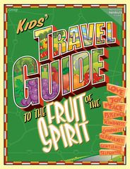 Kids' Travel Guide to the Fruit of the Spirit by Group