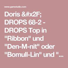 "Doris / DROPS 68-2 - DROPS Top in ""Ribbon"" und ""Den-M-nit"" oder ""Bomull-Lin"" und ""Belle"" mit Holzperlen. - Free pattern by DROPS Design"