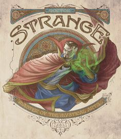 Dr Strange Art Nouveau by Jeff Welborn  I love Dr. Strange, he's so weird.