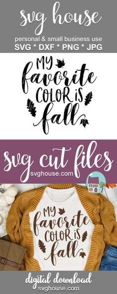 My Favorite Color Is Fall SVG Files For Cricut And Silhouette - Cricut T Shirts - Ideas of Cricut T Shirts - diy Winter Chic, Fall Projects, Vinyl Projects, Cricut Vinyl, Svg Files For Cricut, Autumn T Shirts, To Go, Vinyl Shirts, Silhouette Cameo Projects