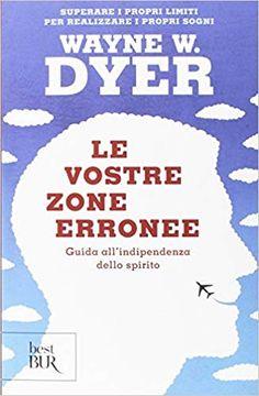 Le Vostre Zone Erronee - Libro di Wayne W.