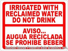 Bilingual Irrigated w Reclaimed Water Do Not Drink Sign