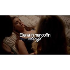 """#TVD 6x22 """"I'm Thinking Of You All The While"""" - Elena in her coffin #GoodbyeElena"""