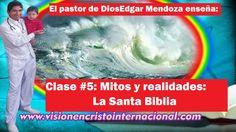 Clase #5: Mitos y realidades: La Santa Biblia