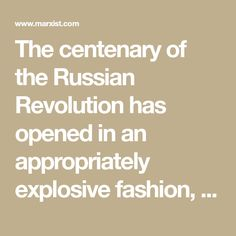 The centenary of the Russian Revolution has opened in an appropriately explosive fashion, with Donald Trump's first raft of vile executive orders provoking international protest on a gargantuan scale. It is fair to say that tensions are high, and widespre