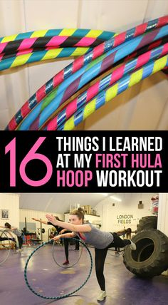 16 Things I Learned At My First Hula Hoop Workout... I have been wanting to get a weighted hoop since the summer! I need to get on that.