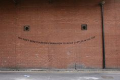 • YOU DON'T NEED PLANNING PERMISSION TO BUILD CASTLES IN THE SKY • London • by BANSKY •