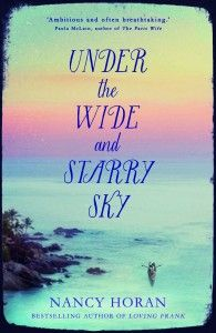 Under the Wide and Starry Sky by Nancy Horan - the story of RLS and his wife Fanny Osbourne