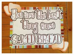 Teacher Appreciation: You're the Best Thing Since Sliced Bread! theme poster.