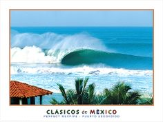 PERFECT MEXPIPE Puerto Escondido Surfing Poster - Oaxaca, Mexico Surf Print -Available at www.sportsposterwarehouse.com Woody, Sense Of Life, Green Rooms, Surfs Up, Palm Trees, Surfing, Coast, Waves, Ocean