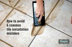 How to avoid 6 common tile installation mistakes.