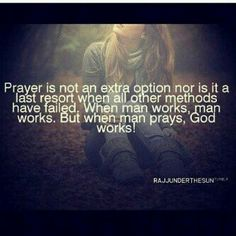When man pray,  God works!